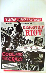 DRAGSTRIP RIOT / COOL AND THE CRAZY