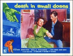Death in Small Doses #2 from the 1957 movie. Staring Peter Graves.