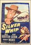Silver Whip Dale Robertson Rory Calhoun Robert Wagner 1953
