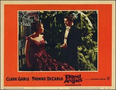 Band of Angels Clark Gable Yvonne DeCarlo both pictured