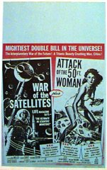 Attack of the 50 foot woman /WAR OF THE SATELLITES