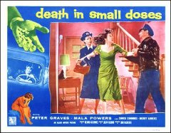 Death in Small Doses #1 from the 1957 movie. Staring Peter Graves.