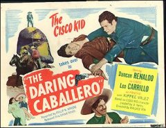DARING CABALLERO #1 from the 1949 movie. Staring Dancan Renaldo Cisco Kid