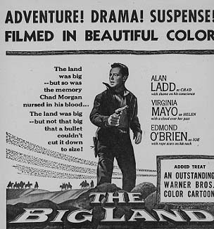 BIG LAND Allen Ladd, Virginia Mayo